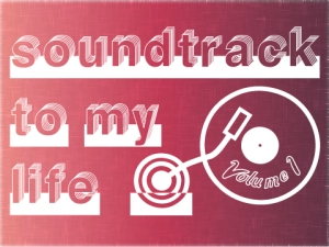 Soundtrack-To-My-Life-Vol1[1]