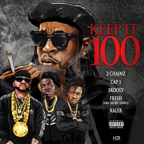 2-Chainz-ft.-Cap-1-Skooly-Short-Dawg-Kaleb-Keep-It-100-Lyrics